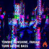 Turn Up The Bass de Tommie Sunshine