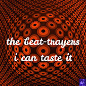 I Can Taste It von The Beat-Trayers