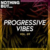 Nothing But... Progressive Vibes, Vol. 09 by Various Artists