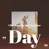 Christmas Is Just Another Day by Various Artists
