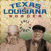 Full Circle by Texas Louisiana Border