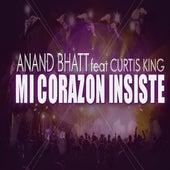 Mi Corazón Insiste by Anand Bhatt