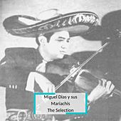 Miguel Dias y sus Mariachis - The Selection von Miguel Dias