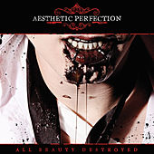 All Beauty Destroyed (Deluxe) by Aesthetic Perfection