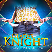 I Who Have Nothing de Gladys Knight