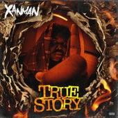True Story by Xanman
