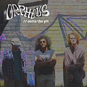 Outta the Pit by Orpheus