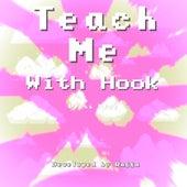 Teach Me W/ Hook by Ragga