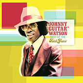 The Best of the Funk Years von Johnny 'Guitar' Watson