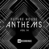 Future House Anthems, Vol. 14 von Various Artists