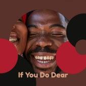 If You Do Dear von Various Artists