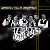 Un Concierto de Verdad, Fe Amor y Esperanza (Cover) de The Six Boys
