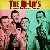 Anthology: The Definitive Collection (Remastered) van The Hi-Lo's