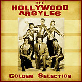 Golden Selection (Remastered) by Hollywood Argyles