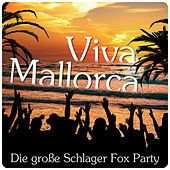 Viva Mallorca - Die große Schlager Fox Party by Various Artists