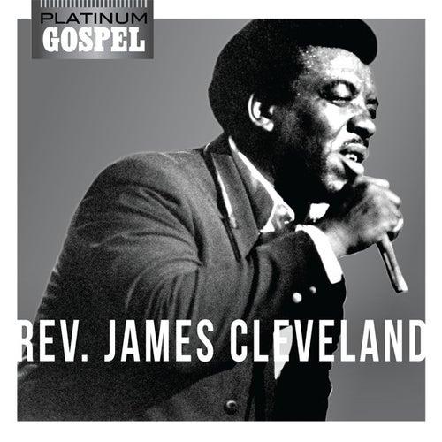 Platinum Gospel- Rev. James Cleveland by Rev. James Cleveland