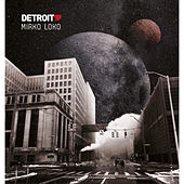 Detroit Love Vol. 4 - Mixed By Mirko Loko by Mirko Loko