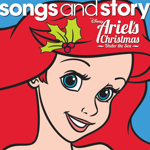 Songs and Story: Ariel's Christmas Under the Sea by Various Artists