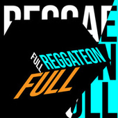 Reggaeton Full von Various Artists