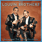 Anthology: The Deluxe Collection (Remastered) by The Louvin Brothers