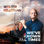 We've Known All Times von Wouter Kellerman