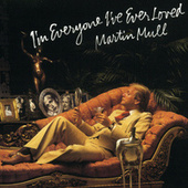 I'm Everyone I've Ever Loved van Martin Mull
