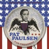 Pat Paulsen For President by Pat Paulsen