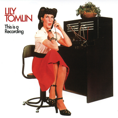 This Is A Recording by Lily Tomlin