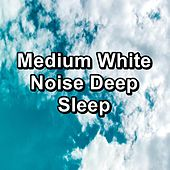 Medium White Noise Deep Sleep by Deep Sleep Meditation