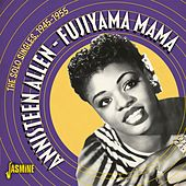 Fujiyama Mama: The Solo Singles (1945-1955) by Annisteen Allen