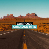 Carpool Karaoke Hits by Various Artists