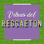 Vibras del Reggaeton von Various Artists