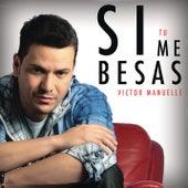 Si Tú Me Besas by Víctor Manuelle