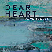 Dear Heart by Dawn Landes