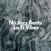 Nu Jazz Beats, Lo Fi Vibes von Chill Out