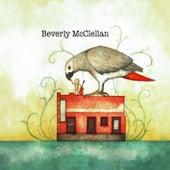 Beverly McClellan by Beverly McClellan
