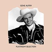 Gene Autry - Platinum Selection by Gene Autry