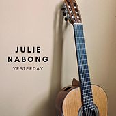 Yesterday by Julie Nabong