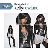 Playlist: The Very Best Of Kelly Rowland by Kelly Rowland