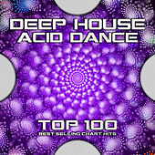 Deep House Acid Dance Top 100 Best Selling Chart Hits by Goa Doc