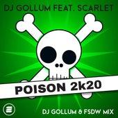 Poison 2k20 (DJ Gollum & FSDW Mix) by DJ Gollum