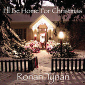 I'll Be Home for Christmas by Ronan Tynan