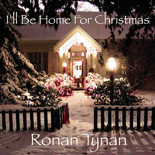 I'll Be Home for Christmas by Ronan Tynan