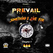 Something 2 Live For: Chapter 1 by Prevail
