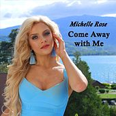 Come Away with Me de Michelle Rose