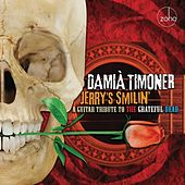 Jerry's Smilin': A Guitar Tribute to the Grateful Dead by Damià Timoner