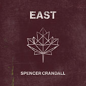 East by Spencer Crandall