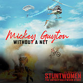 Without A Net (From the Documentary Film 'Stuntwomen: The Untold Hollywood Story') de Mickey Guyton
