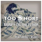 Money On The Floor von Too Short