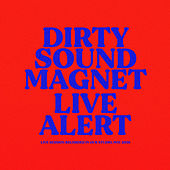 Live Alert by Dirty Sound Magnet